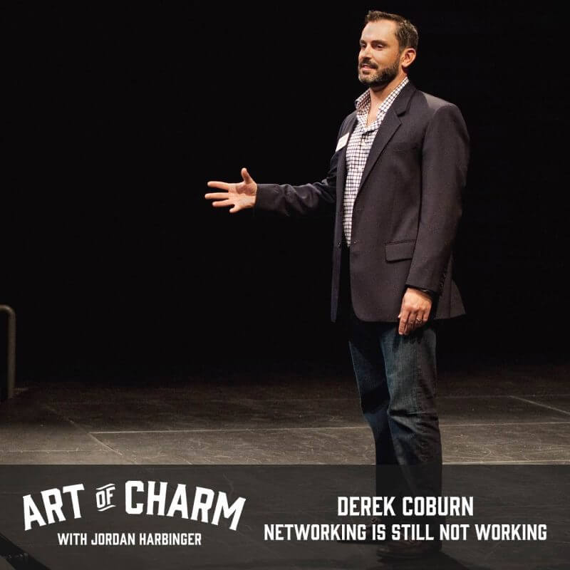 Derek Coburn | Networking Is Still Not Working (Episode 563)