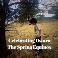 Celebrating Ostara - The Spring Equinox