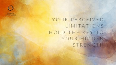 'Your perceived limitations'