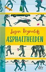 Asphalthelden ♦ Jason Reynolds | Rezension