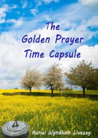The Golden Prayer Time Capsule