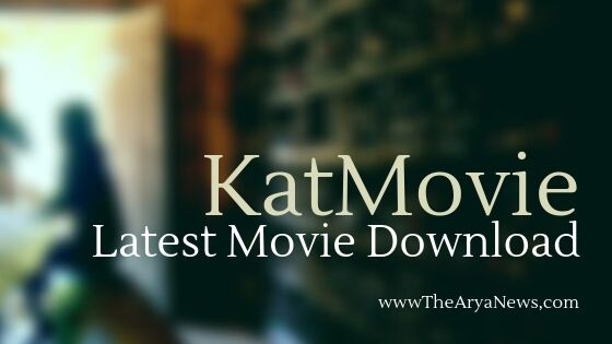 katmovie 2019 - [Full HD] Leaked Latest 2019 Movies Download 1080p Details info