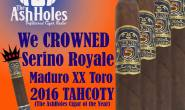 "Episode #11 – Serino Royale Maduro XX ""Ash Holes 2106 Cigar of the Year"""