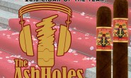 The AshHoles Choose The 2018 Cigar of the Year