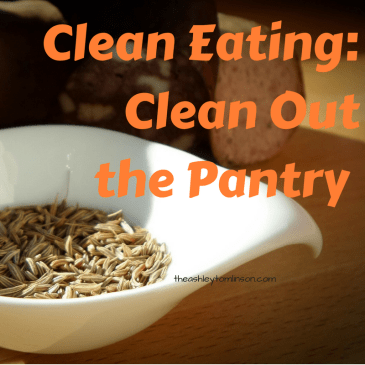 Clean Eating: Clean Out The Pantry