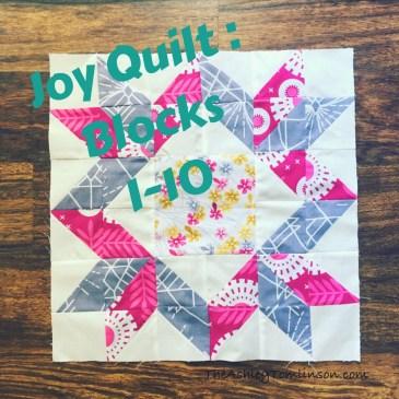 Choose Joy Quilt: Blocks 1-10
