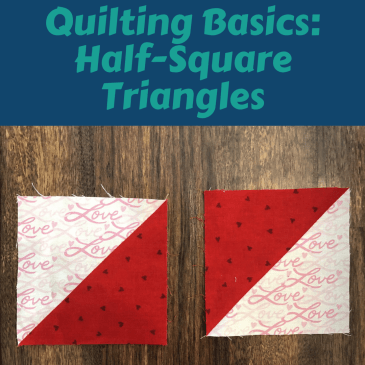 Quilting Basics: Half-Square Triangles – 2 at a Time