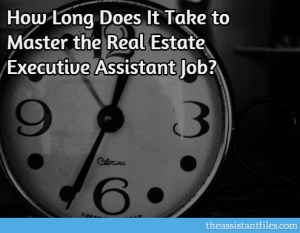 How Long Does It Take to Master the Real Estate Executive Assistant Job