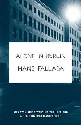 Hans Fallada, Alone in Berlin