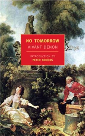 Vivant Denon: No Tomorrow (NYRB Classics)
