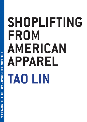 Tao Lin: Shoplifting from American Apparel