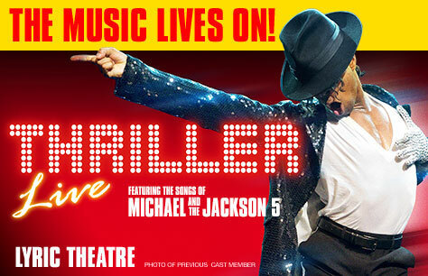THRILLER LIVE CLOSING ANNOUNCED – LYRIC THEATRE RENOVATION PLANNED