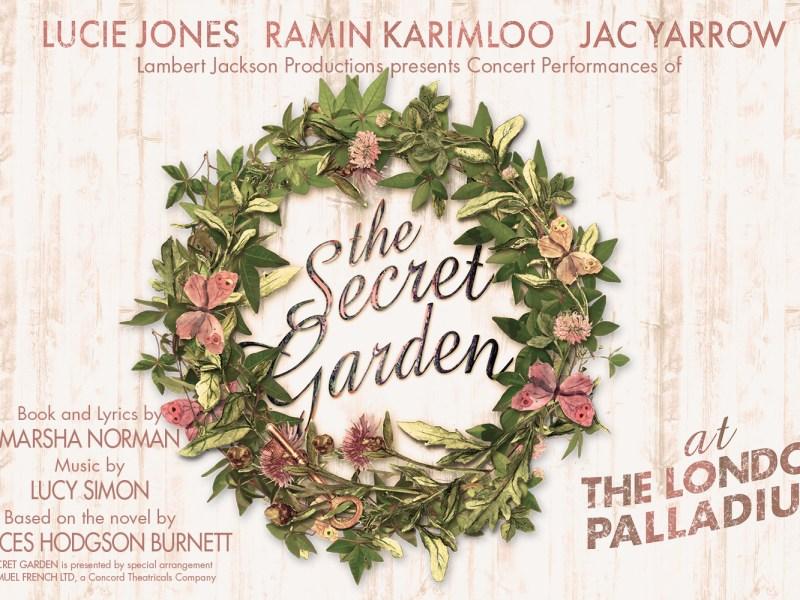 THE SECRET GARDEN CONCERT PRODUCTION ANNOUNCED – STARRING LUCIE JONES, RAMIN KARIMLOO & JAC YARROW