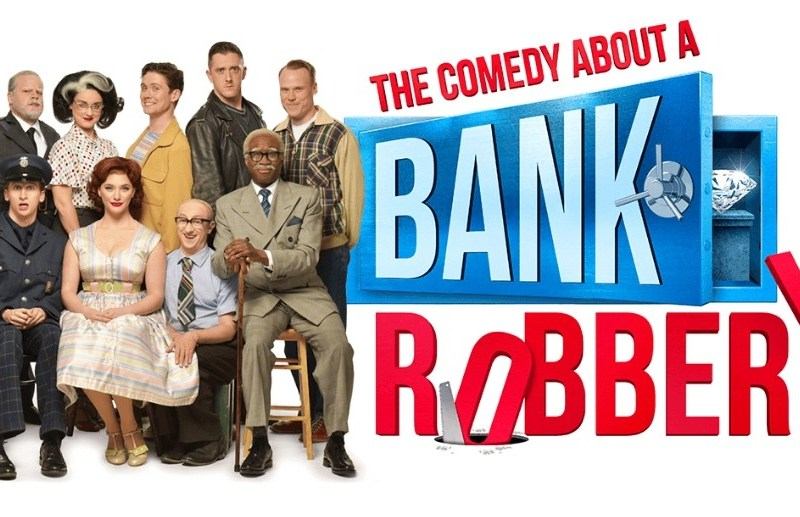 THE COMEDY ABOUT A BANK ROBBERY TO CLOSE IN WEST END