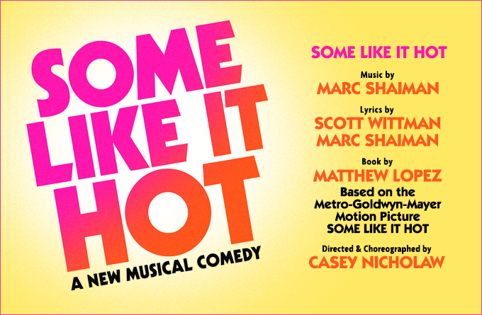 SOME LIKE IT HOT MUSICAL WORLD PREMIERE ANNOUNCED