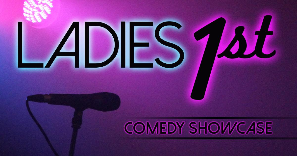 Ladies 1st: Comedy Showcase