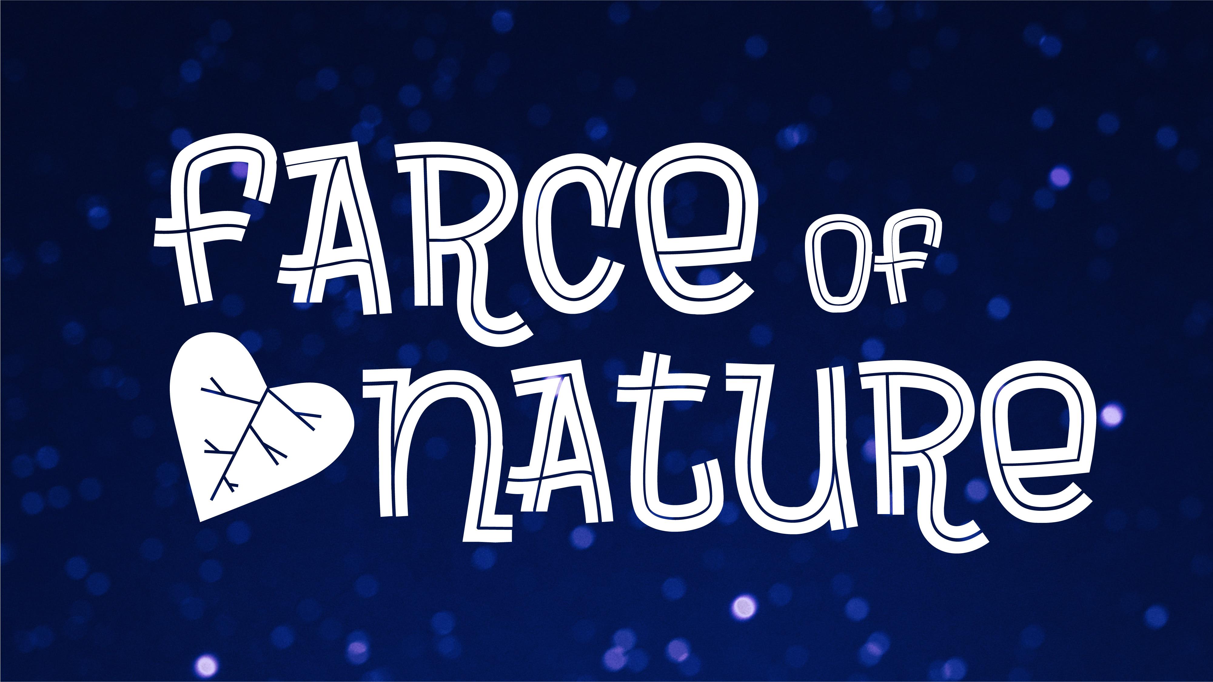 Farce of Nature