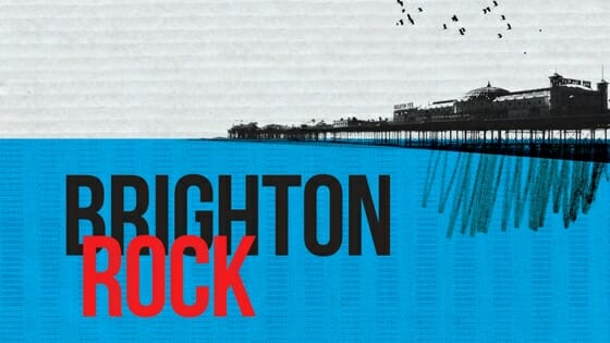 Preview: Brighton Rock at York Theatre Royal - Theatre Weekly