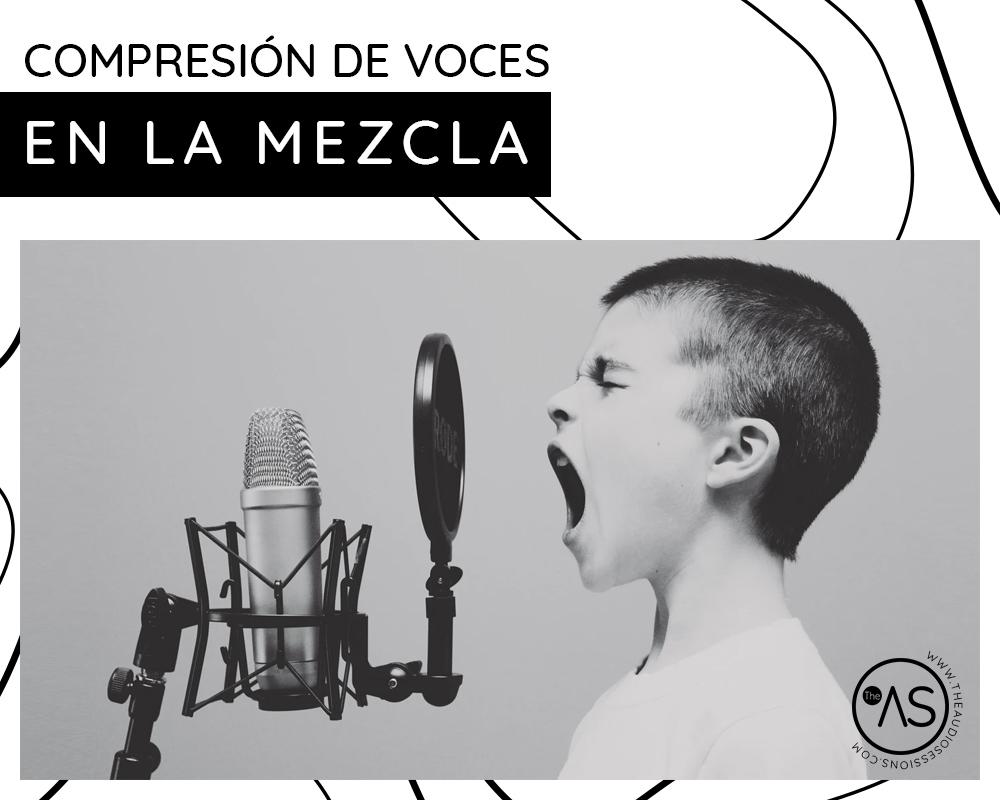 Tutorial de compresión de voces en la mezcla.