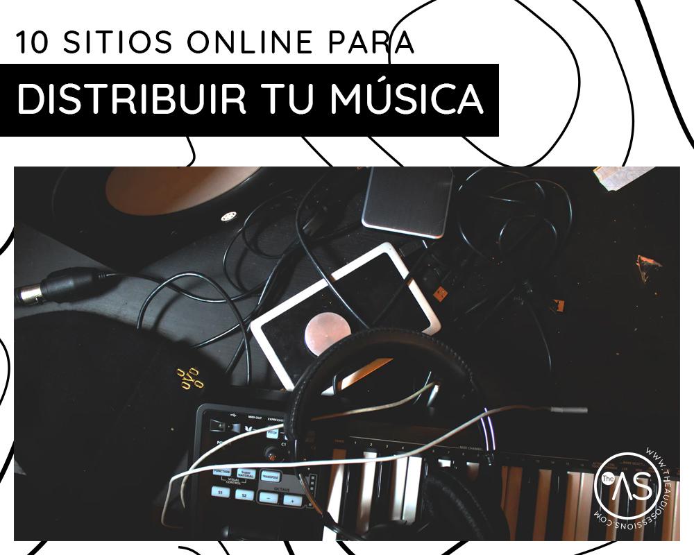 10 sitios en los que puedes distribuir tu música online