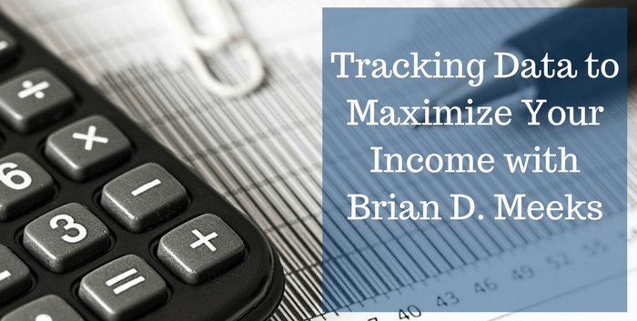 TAB106: Tracking Data to Maximize Your Income with Brian D. Meeks