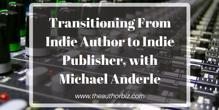 TAB126: Transitioning From Indie Author to Indie Publisher, with Michael Anderle