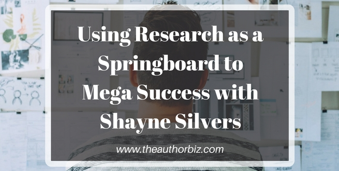 TAB129: Using Research as a Springboard to Mega Success with Shayne Silvers