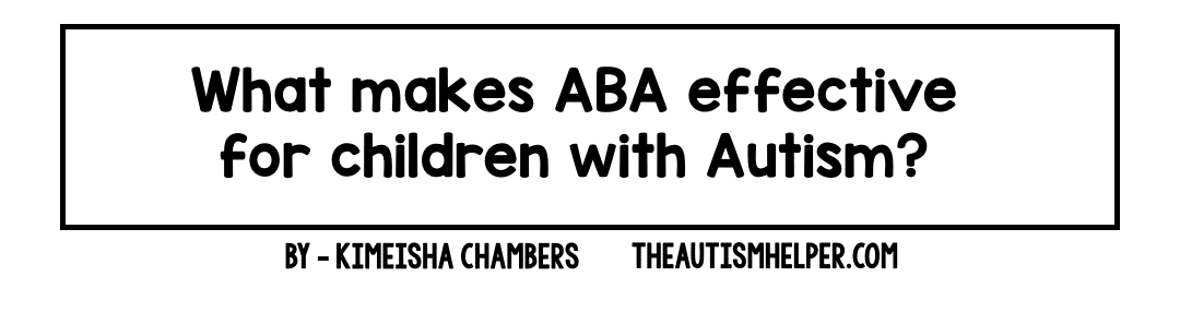 ABA 101: What Makes ABA Effective for Children with Autism?