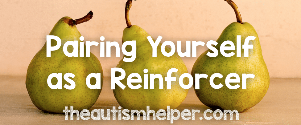 Pairing Yourself as a Reinforcer