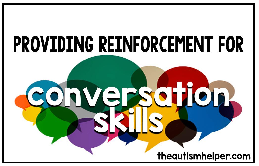 Providing Reinforcement for Conversation Skills