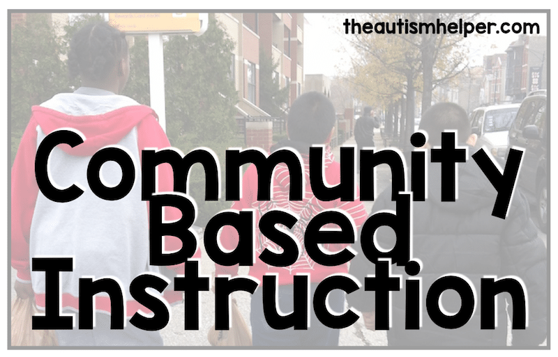Community Based Instruction The Whys Hows Everything In Between