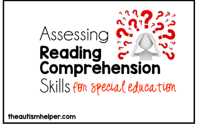 Tips for Assessing Reading Comprehension in Special Education