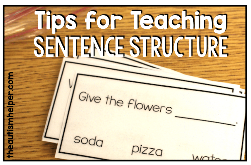 Tips for Teaching Sentence Structure - The Autism Helper