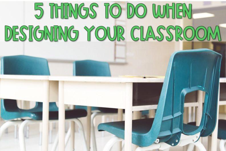 Designing your classroom
