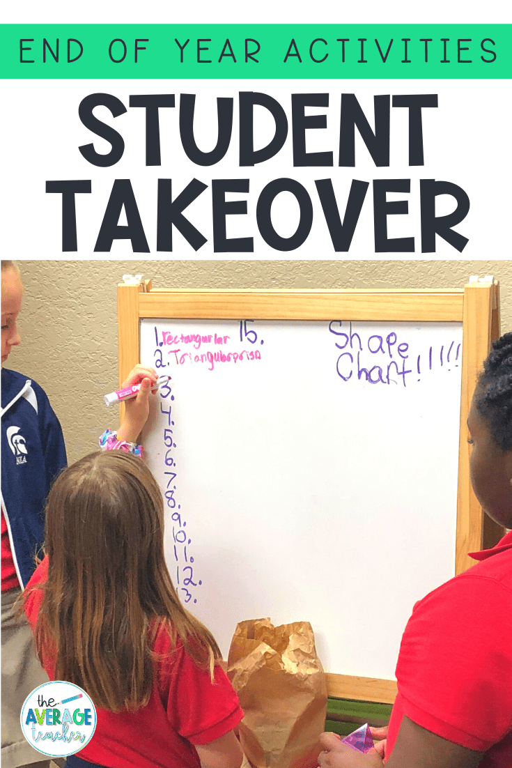 End of year activities - student classroom takeover