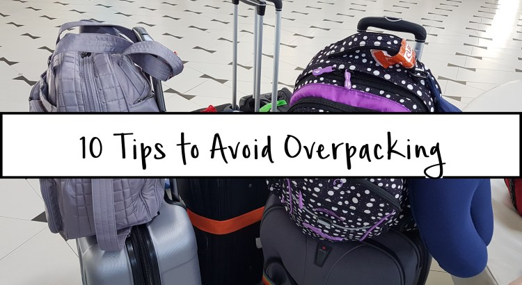 10 tips to avoid overpacking