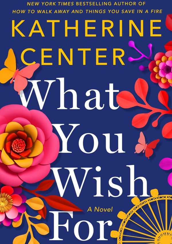 What You Wish For with New York Times Bestselling Author Katherine Center