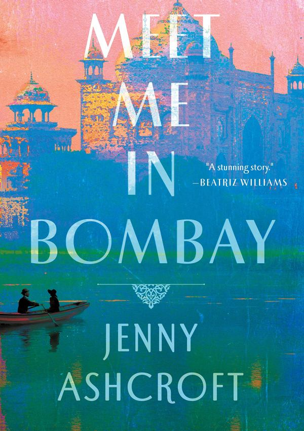 Meet Me in Bombay with Author Jenny Ashcroft