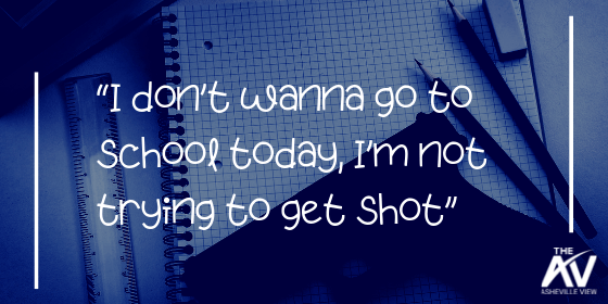 """""""I Don't Wanna Go to School Today, I'm Not Trying to Get Shot"""""""
