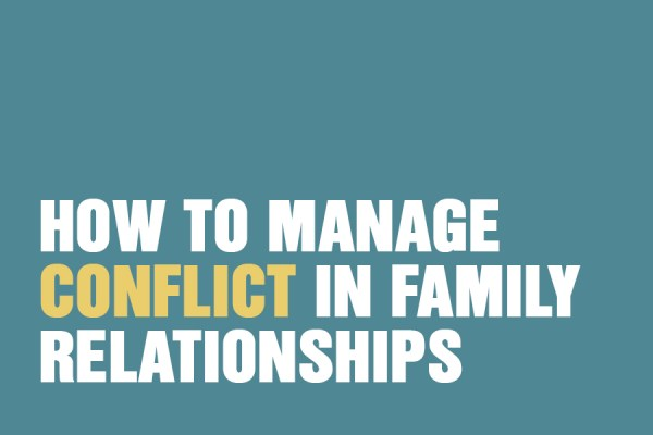 How To Manage Family Conflict