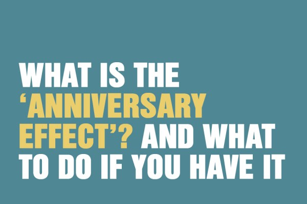 "What Is The ""Anniversary Effect""? And What To Do If You Have It"