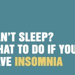Can't Sleep? What To Do If You Have Insomnia