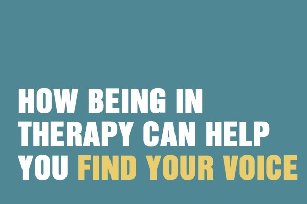 How Being In Therapy Can Help You Find Your Voice