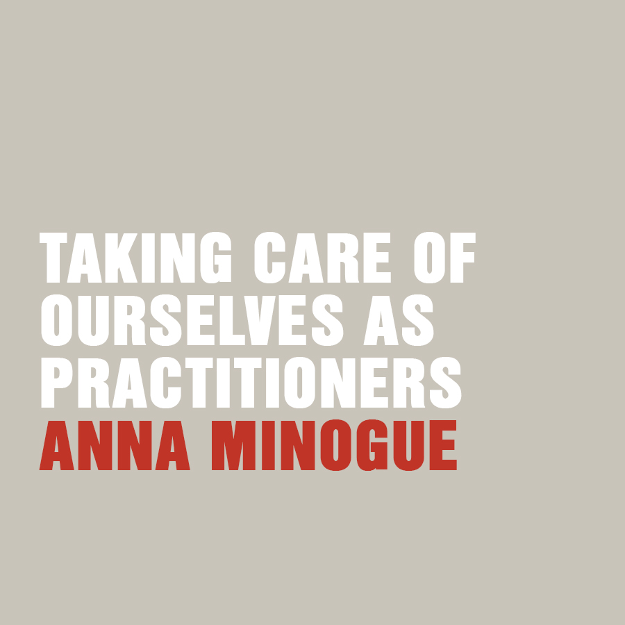 Taking Care Of Ourselves As Practitioners