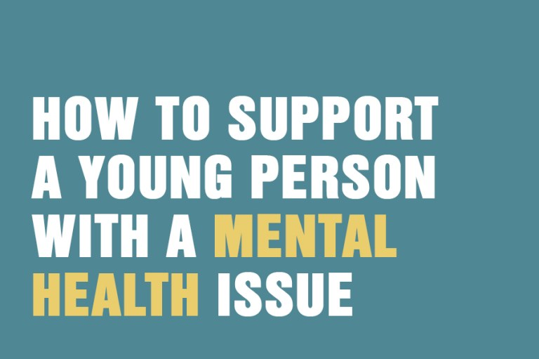 How To Support A Young Person With A Mental Health Issue