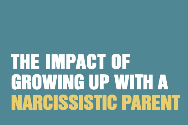 The Impact of Growing Up With A Narcissistic Parent
