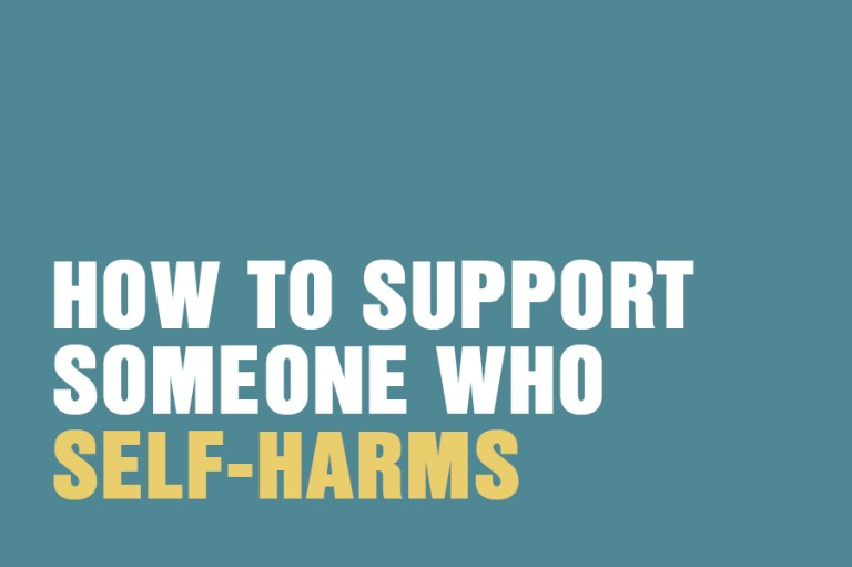 How To Support Someone Who Self-Harms