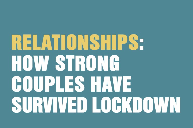 Relationships: How Strong Couples Have Survived Lockdown