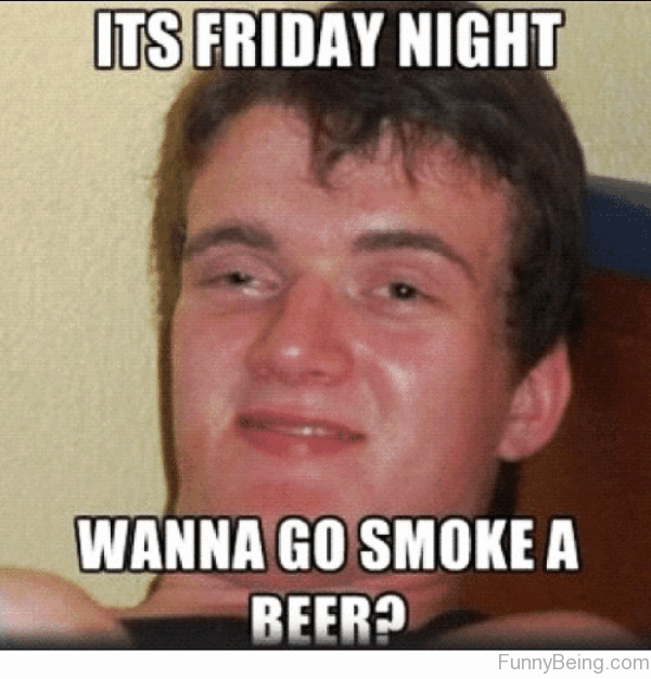 54 Friday Meme Pictures That Show We All Live For The Weekend