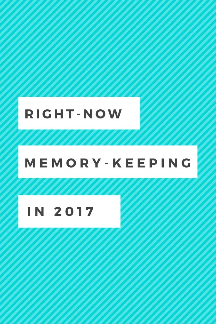 right now memory keeping in 2017